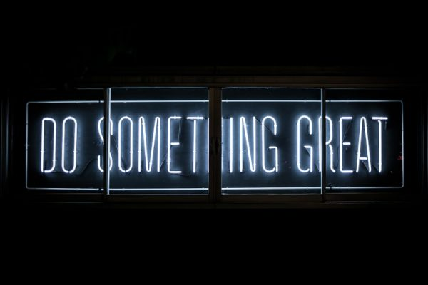 Neon text that says Do Something Great. There are plenty of small life changes we can make that add up to a big difference.